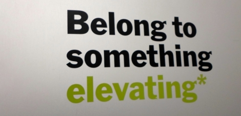 Belong to something elevating*